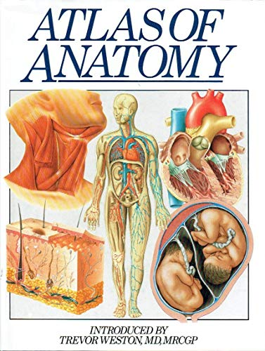 Atlas of Anatomy By Trevor Weston