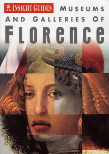 Florence Insight Museum and Galleries Guide By Insight