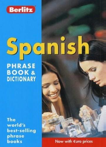 Spanish Berlitz Phrase Book and Dictionary By Berlitz Publishing