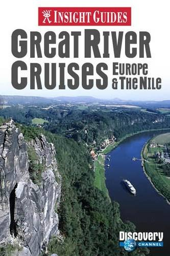 Insight Guides: Great River Cruises of Europe & the Nile by