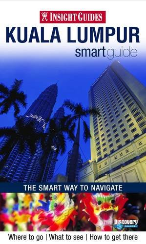 Insight Guides: Kuala Lumpur Smart Guide By APA Publications Limited