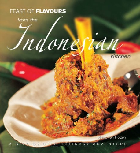 Feast of Flavours from the Indonesian Kitchen By Heinz von Holzen