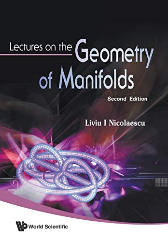 Lectures On The Geometry Of Manifolds (2nd Edition) By Liviu I Nicolaescu (Univ Of Notre Dame, Usa)