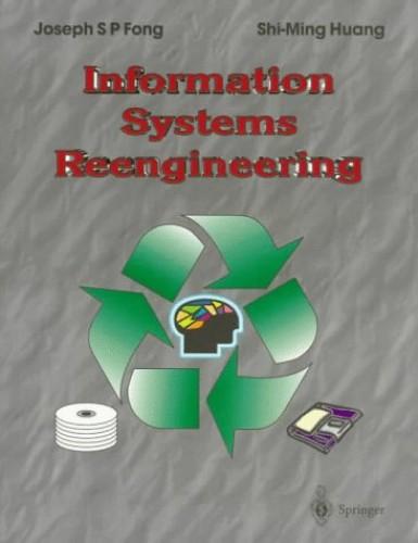 Information Systems Reengineering by Joseph Shi Piu Fong