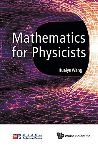 Mathematics For Physicists By Huaiyu Wang (Tsinghua Univ, China)