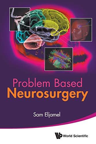 Problem Based Neurosurgery By M Sam Eljamel (The Univ Of Dundee, Uk)