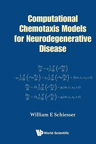 Computational Chemotaxis Models For Neurodegenerative Disease By William E Schiesser (Lehigh Univ, Usa)