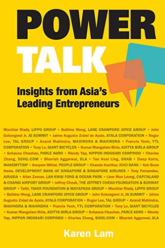 Power Talk: Insights From Asia's Leading Entrepreneurs By Suet May Karen Ann Lam (Channel Newsasia Presenter, S'pore)