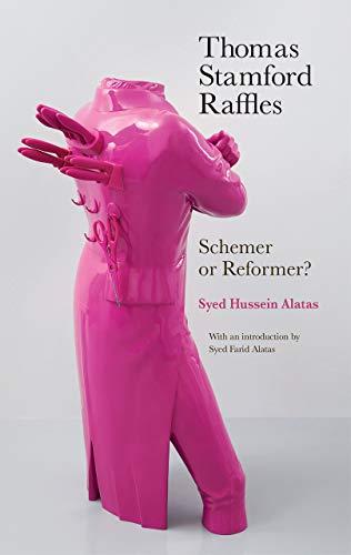 Thomas Stamford Raffles By Syed Hussein Alatas