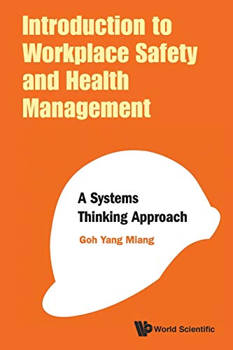Introduction To Workplace Safety And Health Management: A Systems Thinking Approach By Yang Miang Goh (Nus, S'pore)