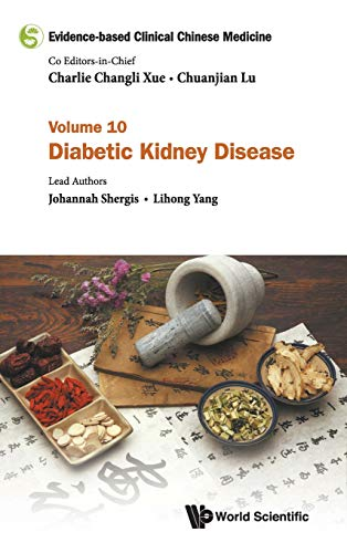 Evidence-based Clinical Chinese Medicine - Volume 10: Diabetic Kidney Disease By Lihong Yang (Guangdong Provincial Hospital Of Chinese Medicine, China)