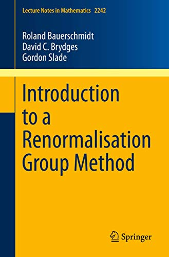 Introduction to a Renormalisation Group Method By Roland Bauerschmidt