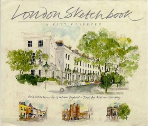 London Sketchbook: A City Observed by Graham Byfield