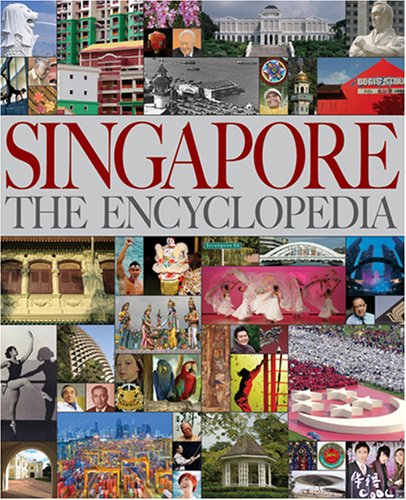Singapore: The Encyclopaedia By Edited by Tommy T. B. Koh