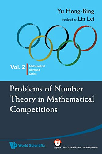 Problems Of Number Theory In Mathematical Competitions By Hong-bing Yu (Suzhou Univ, China)
