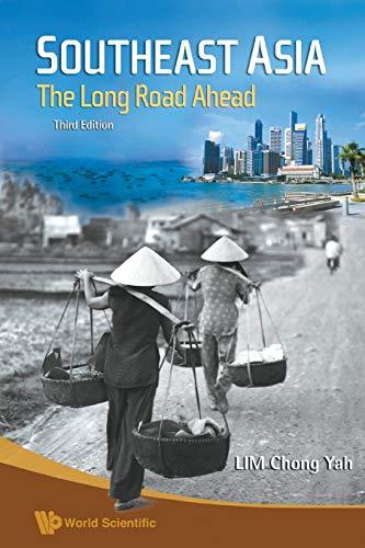 Southeast Asia: The Long Road Ahead (3rd Edition) By Chong Yah Lim (Ntu & Nus, S'pore)