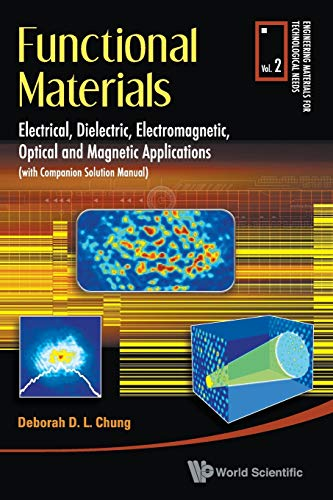 Functional Materials: Electrical, Dielectric, Electromagnetic, Optical And Magnetic Applications By Deborah D L Chung (The State Univ Of New York At Buffalo, Usa)