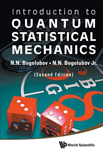 Introduction To Quantum Statistical Mechanics (2nd Edition) By N N Bogolubov (Moscow State Univ, Russia)
