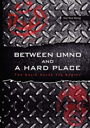 Between UMNO and a Hard Place By Ooi Kee Beng