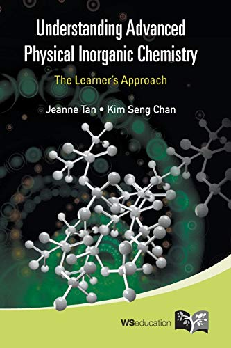 Understanding Advanced Physical Inorganic Chemistry: The Learner's Approach By Jeanne Tan (Raffles Institution, S'pore)