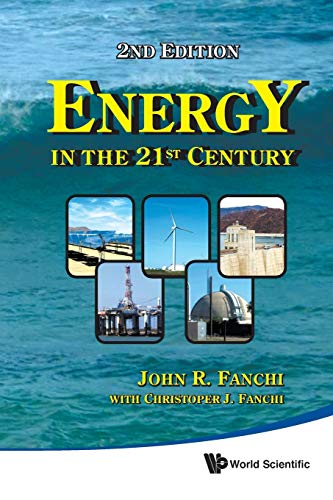 Energy In The 21st Century (2nd Edition) By John R Fanchi (Texas Christian Univ, Usa)