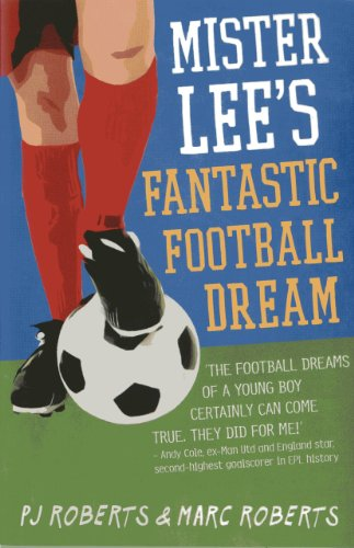Mister Lee's Fantastic Football Dream by P.J Roberts