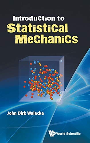 Introduction To Statistical Mechanics By John Dirk Walecka (College Of William & Mary, Usa)