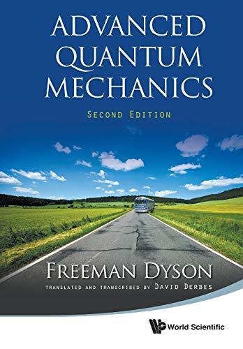 Advanced Quantum Mechanics By David Derbes (Lab Schools, Univ Of Chicago, Usa)