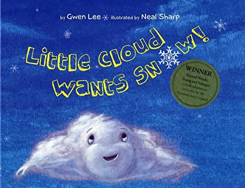 Little Cloud Wants Snow By Gwen Lee