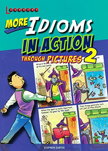 More Idioms in Action through Pictures 2 (English) [Paperback] [Jan 01, 2017] NA (Japanese Edition) By Stephen Curtis