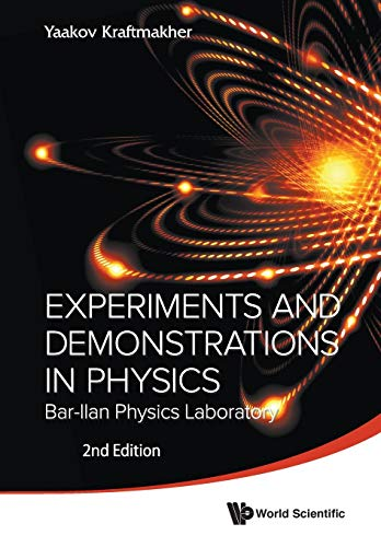 Experiments And Demonstrations In Physics: Bar-ilan Physics Laboratory (2nd Edition) By Yaakov Kraftmakher (Bar-ilan Univ, Israel)