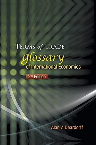Terms Of Trade: Glossary Of International Economics (2nd Edition) By Alan V Deardorff (Univ Of Michigan, Usa)