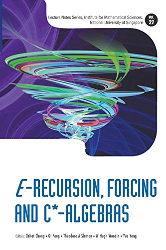 E-recursion, Forcing And C*-algebras By Chitat Chong (Nus, S'pore)