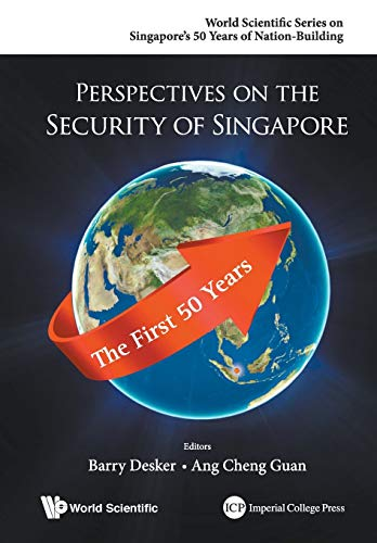Perspectives On The Security Of Singapore: The First 50 Years By Barry Desker (Ntu, S'pore)