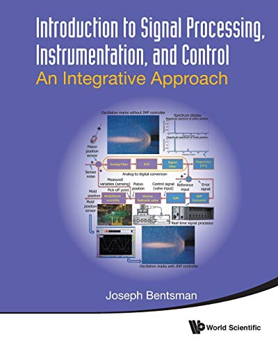 Introduction To Signal Processing, Instrumentation, And Control: An Integrative Approach By Joseph Bentsman (Univ Of Illinois At Urbana-champaign, Usa)