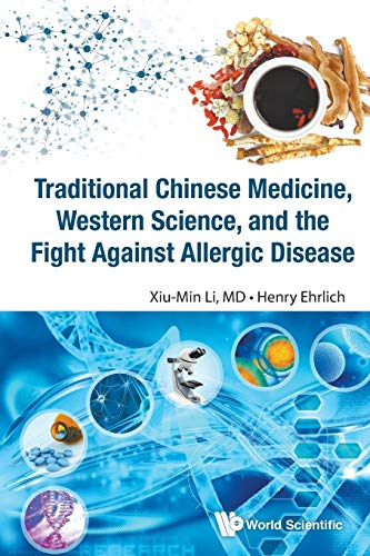 Traditional Chinese Medicine, Western Science, And The Fight Against Allergic Disease By Henry Ehrlich (Asthmaallergieschildren.com)