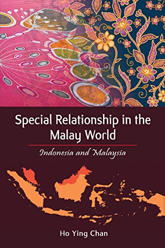 Special Relationship in the Malay World By Ho Ying Chan