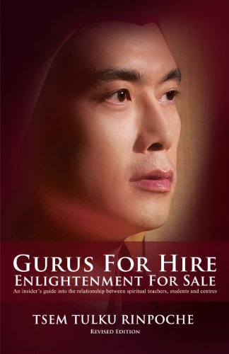 Gurus for Hire, Enlightenment for Sale by Tsem Tulku Rinpoche