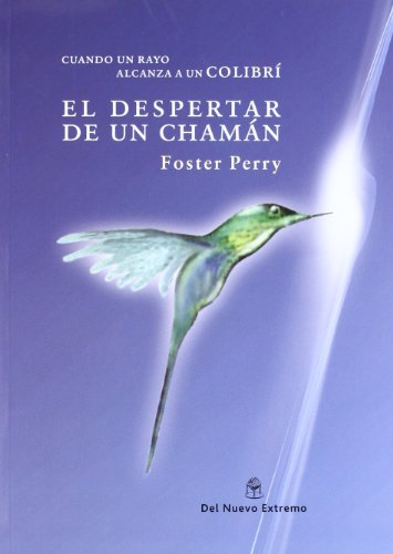 Cuando un Rayo Alcanza A un Colibri By Foster Perry