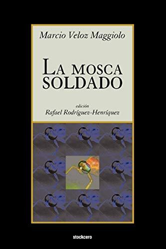La Mosca Soldado By Marcio Veloz Maggiolo