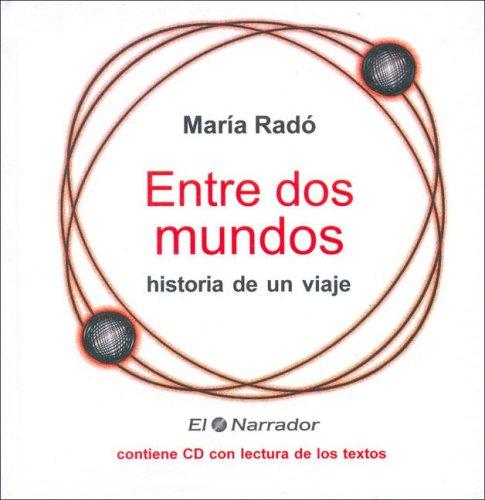 Entre DOS Mundos - Historia de Un Viaje By Maria Rado