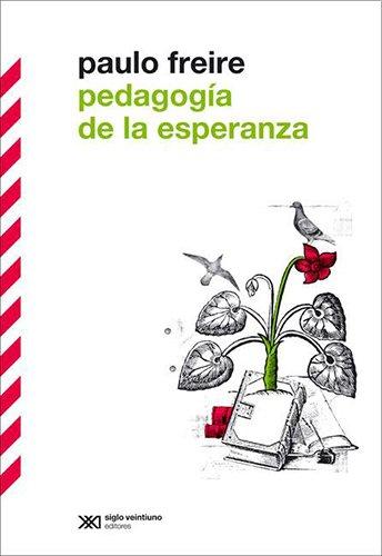 Pedagogia De La Esperanza By FREIRE PAULO