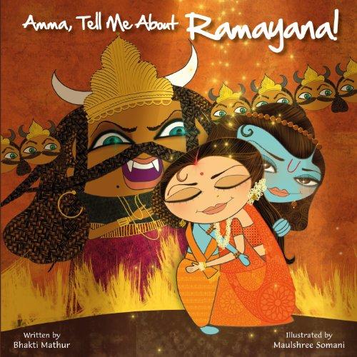 RAMAYANA! (Amma Tell Me About): 1 By Bhakti Mathur