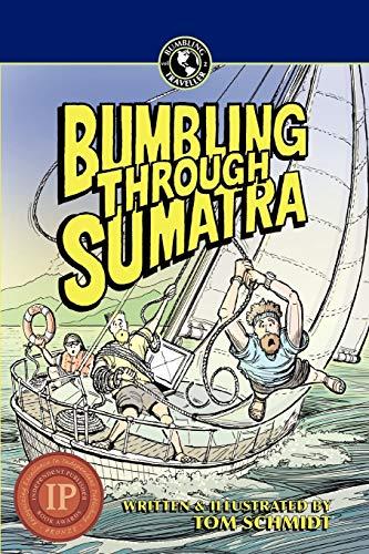 Bumbling Through Sumatra By Thomas A Schmidt