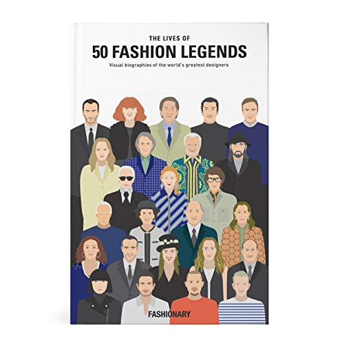 The Lives of 50 Fashion Legends By Fashionary
