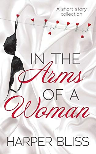 In the Arms of a Woman By Harper Bliss