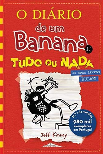 O Diário de um Banana N.º 11 Tudo ou Nada (Portuguese Edition) By Jeff Kinney