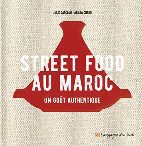 Street food au Maroc, un goût authentique: 1 (Viva Cité) By Julie Carcaud