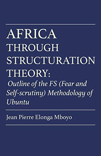 Africa Through Structuration Theory By Mboyo