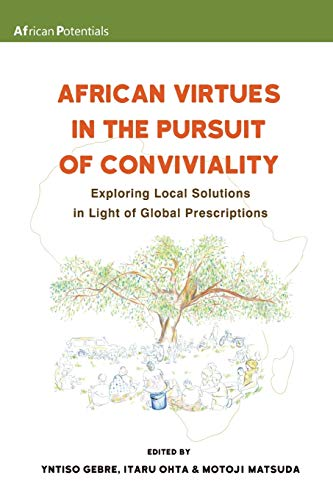 African Virtues in the Pursuit of Conviviality By Yntiso Gebre